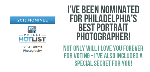 I've been nominated for Philadelphia's Best Portrait Photographer! Philly Hot list!